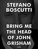 BRING ME THE HEAD OF JOHN GRISHAM (STORY)