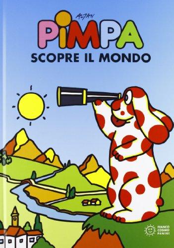 Pimpa scopre il mondo. Ediz. illustrata