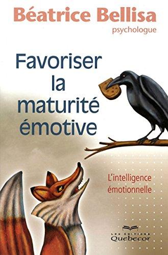 FAVORISER LA MATURITE EMOTIVE