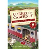 [(Corked by Cabernet: A Wine Lover's Mystery)] [by: Michele Scott]
