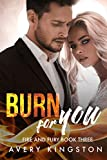 Burn For You: (Fire and Fury Book Three) (English Edition)