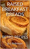 RAISED BREAKFAST BREADS: RETRO RECIPES (English Edition)