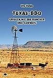 Texas-BBQ: Grillen wie die Rancher und Cowboys