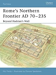 Rome's Northern Frontier AD 70-235: Beyond Hadrian's Wall (Fortress)