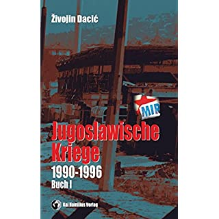 Jugoslawische Kriege (1990-96) Band I