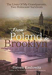 From Poland to Brooklyn: The Lives Of My Grandparents, Two Holocaust Survivors (English Edition)