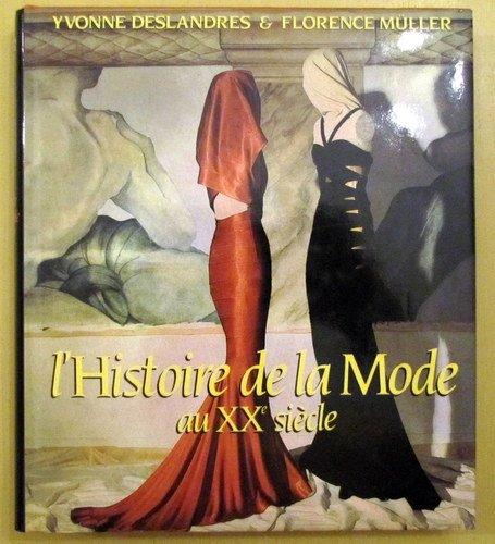 Histoire de la Mode au XXé siecle par Yvonnes Deslandres