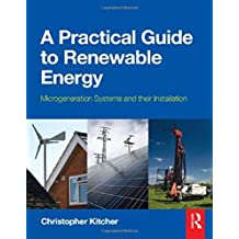 A Practical Guide to Renewable Energy: Microgeneration systems and their Installation
