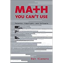 [(Math You Can't Use : Patents, Copyright and Software)] [By (author) Ben Klemens] published on (February, 2006)