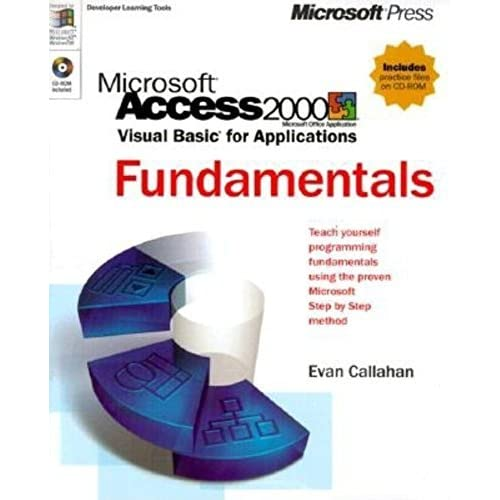 Microsoft Access 2000: Visual Basic for Applications Fundamentals by Evan Callahan (1999-01-01)
