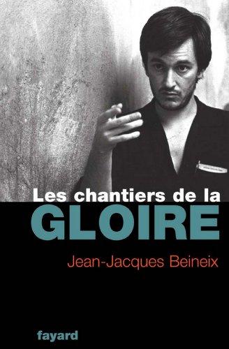 Les Chantiers de la gloire (Documents)