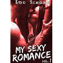 My Sexy Romance (Livre 1): (New Romance Érotique, Bad Boy, Tentations, Première Fois, Alpha Male)