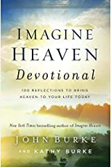 Imagine Heaven Devotional: 100 Reflections to Bring Heaven to Your Life Today Hardcover