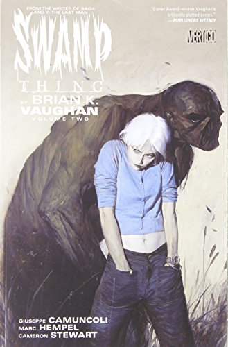 Swamp Thing by Brian K. Vaughan 2