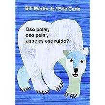 Oso Polar, Oso Polar, Que Es Ese Ruido? = Polar Bear, Polar Bear, What Do You Hear? (Brown Bear and Friends) by Bill, Jr. Martin (2002-09-01)