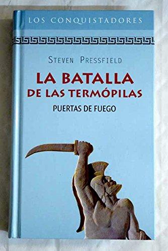 La Batalla De Las Termópilas. Puerta De Fuego
