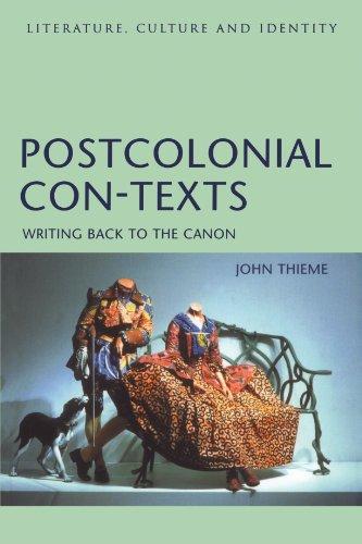 Postcolonial Con-Texts: Writing Back to the Canon (Literature, Culture & Identity)