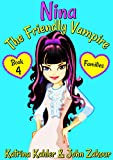 #5: NINA The Friendly Vampire - Book 4 - Families: Books for Kids aged 9-12