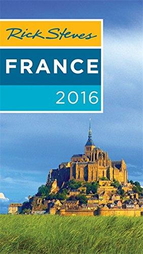 Rick Steves France 2016: 2016 Edition
