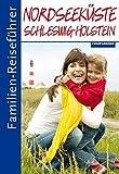 Familien-Reiseführer Nordseeküste Schleswig-Holstein