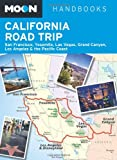 Moon California Road Trip: San Francisco, Yosemite, Las Vegas, Grand Canyon, Los Angeles (Moon Handbooks)