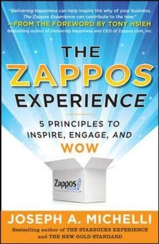 the-zappos-experience-5-principles-to-inspire-engage-and-wow-business-books