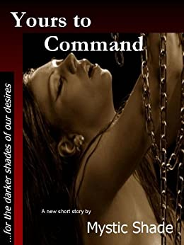 Yours to Command (English Edition) di [Shade, Mystic]