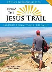 Hiking the Jesus Trail and Other Biblical Walks in the Galilee by Anna Dintaman (2013-01-01)