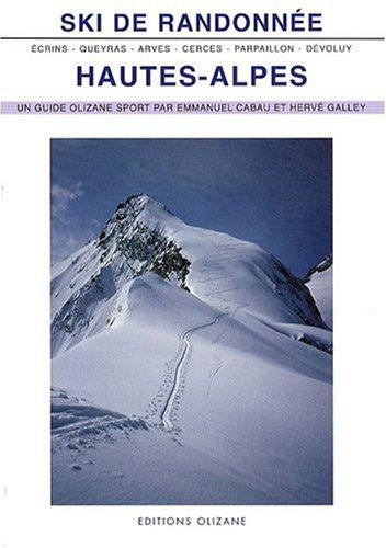 Ski de randonnée : Hautes-Alpes par Emmanuel Cabau, Hervé Galley