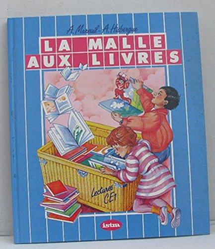 LECTURES CE1 LA MALLE AUX LIVRES par André Mareuil, André Hisbergue