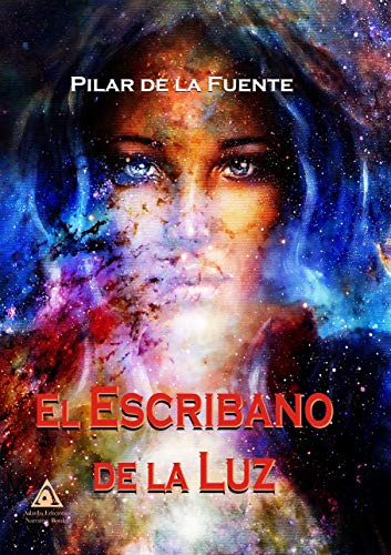 El escribano de la luz: El escribano de la luz eBook: Pilar de la ...