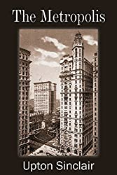 The Metropolis by Upton Sinclair (2014-04-01)