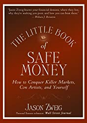 The Little Book of Safe Money: How to Conquer Killer Markets, Con Artists, and Yourself, Epub Edition