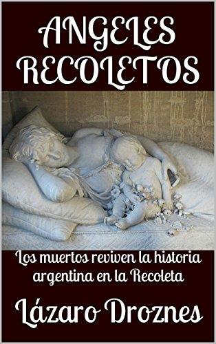 ANGELES RECOLETOS: Los muertos reviven la historia argentina en la Recoleta