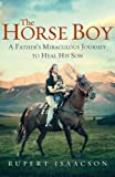 Image de The Horse Boy: A Father's Miraculous Journey to Heal His Son
