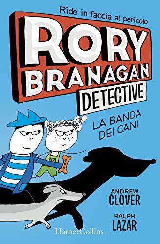 Rory Branagan, detective. La banda dei cani