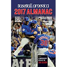 Baseball America 2017 Almanac: Comprehensive Review of the 2016 Season