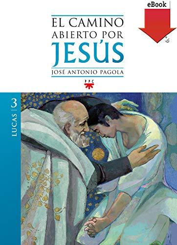 El camino abierto por Jesús. Lucas (Fc (ppc)) eBook: José Antonio ...