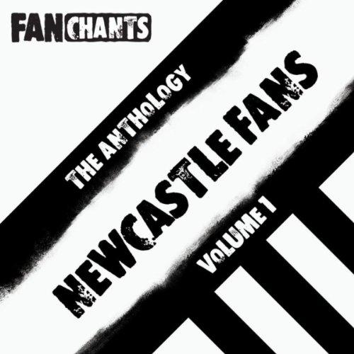 Newcastle Utd FC Fans Anthology I (Real Football Songs) [Explicit]