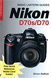Nikon D70s/D70 (Magic Lantern Guide) (Magic Lantern Guides) by Simon Stafford (2004-11-25)