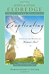 Captivating: Unveiling The Mystery Of A Woman's Soul (Participant's Guide)