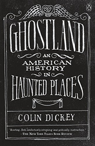 Ghostland: An American History in Haunted Places (Graveyard Haunted Halloween)