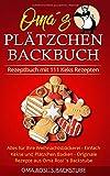 Rezeptbuch mit 111 Keks Rezepten: Alles für Ihre Weihnachtsbäckerei - Einfach Kekse und Plätzchen Backen - Originale Rezepte aus Oma Rosi´s Backstube