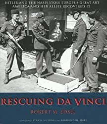 [(Rescuing Da Vinci : Hitler and the Nazis Stole Europe's Great Art, America and Her Allies Recovered it)] [By (author) Robert M. Edsel] published on (July, 2009)