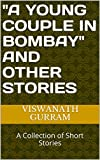 A Young Couple in Bombay and Other Stories: A Collection of Short Stories