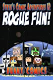 Rogue Fun!: (Unofficial Funny Minecraft Comic) (Steve's Comic Adventures Book 12)