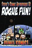 Rogue Fun!: (Unofficial Funny Minecraft Comic) (Steve's Comic Adventures Book 12)