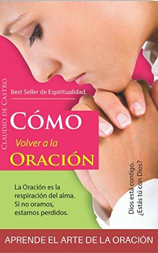 ¿SIENTES QUE NECESITAS REZAR?: APRENDE Cómo volver a la Oración (Libros de oraciones) par Claudio de Castro
