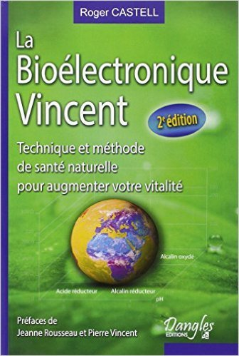 La Biolectronique Vincent de Roger Castell ( 13 janvier 2011 )