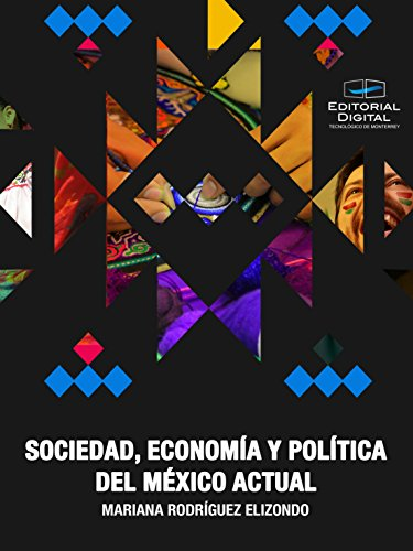 Sociedad, economía y política del México actual